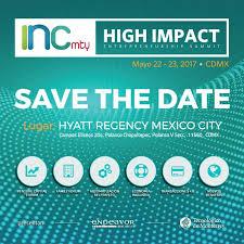 INCmty High Impact CDMX, foro de impacto de Endeavor y Tec de Monterrey 2017